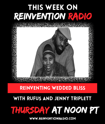 jenny triplett, rufus triplett, reinvention radio, surviving marriage, wedded bliss, rufus and jenny